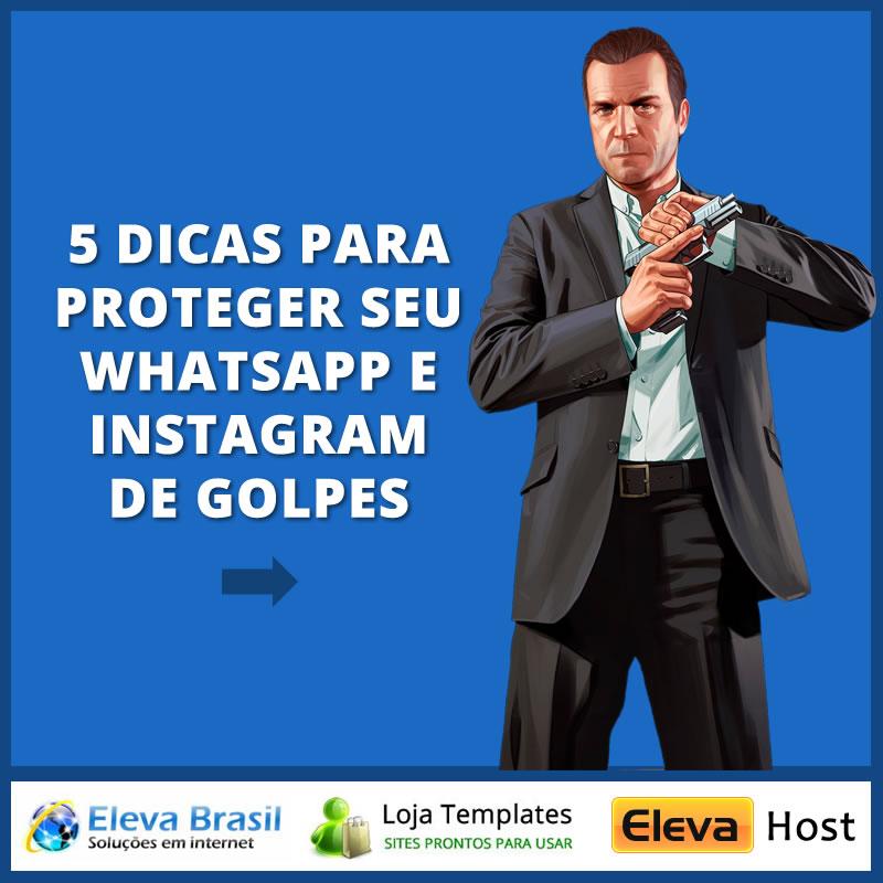 5 dicas para proteger seu Instagram e WhatsApp de Golpes