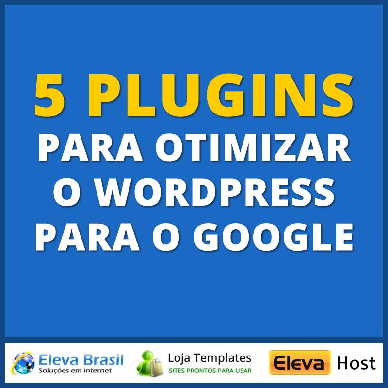 Otimizar WordPress Para o Google 5 Plugins